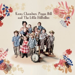Kasey Chambers, Poppa Bill and The Little Hillbillies (2009)